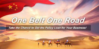 One belt, One road: Get the Policy Loan for Your Business